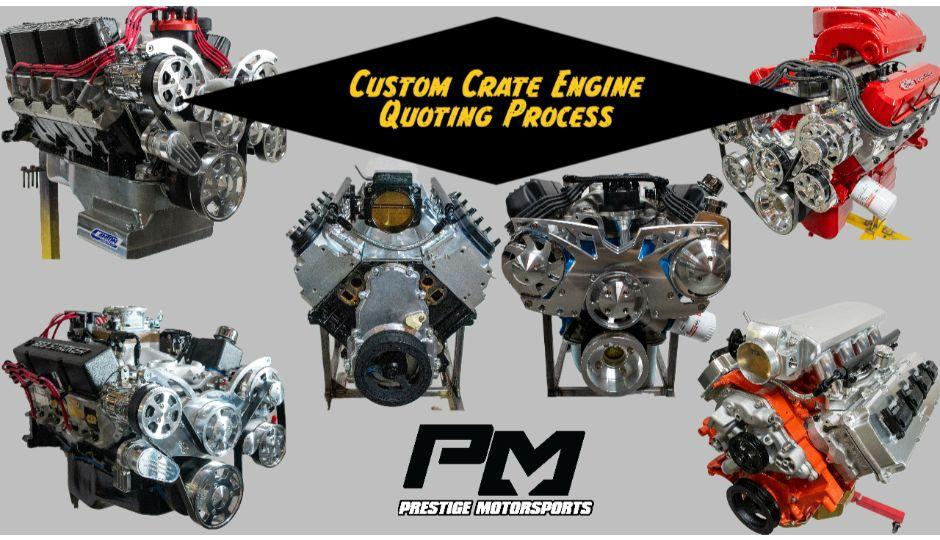 Custom Built Performance Crate Engine Quoting Process Explained at Prestige Motorsports